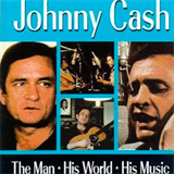 Johnny Cash The Man, His World, His Music