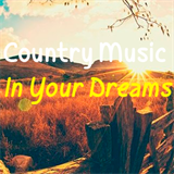 Country Music In Your Dreams