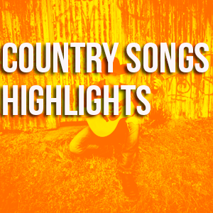 Country Songs Highlights